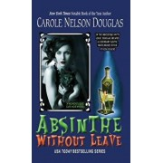 Absinthe Without Leave: A Midnight Louie Cafe Noir Mystery, Hardcover/Carole Nelson Douglas