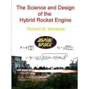 The Science and Design of the Hybrid Rocket Engine, Paperback/Richard M. Newlands