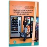 Strategii de suport pentru o alimentatie sanatoasa la adolescenti - Marijn Stok