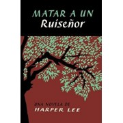 Matar a Un Ruisenor (to Kill a Mockingbird - Spanish Edition), Paperback/Harper Lee