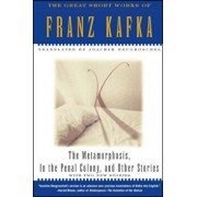 The Metamorphosis, in the Penal Colony, and Other Stories: With Two New Stories, Paperback/Franz Kafka