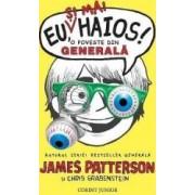 Eu si mai haios O poveste din generala - James Patterson