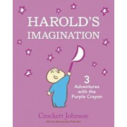 Harold's Imagination: 3 Adventures with the Purple Crayon, Hardcover/Crockett Johnson