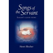 Songs of the Servant: Isaiah's Good News, Paperback