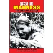 Descent Into Madness: The Diary of a Killer, Paperback/Vern Frolick