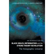 An Introduction to Black Holes, Information and the String Theory Revolution: The Holographic Universe, Paperback