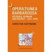 Operatiunea Barbarossa. Razboiul german din rasarit 1941-1945