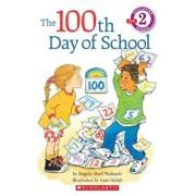 The 100th Day of School, Paperback/Angela Shelf Medearis