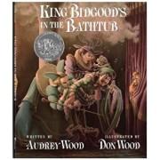 King Bidgood's in the Bathtub, Hardcover/Audrey Wood
