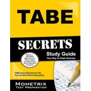 Tabe Secrets Study Guide: Tabe Exam Review for the Test of Adult Basic Education, Paperback