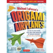 Michael Lafosse's Origami Airplanes: 28 Easy-To-Fold Paper Airplanes from America's Top Origami Designer!: Includes Paper Airplane Book, 28 Projects a, Paperback