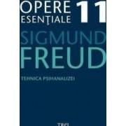 Opere esentiale 11 - Tehnica psihanalizei 2010 - Sigmund Freud