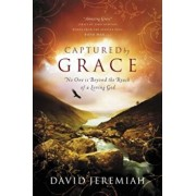 Captured by Grace: No One Is Beyond the Reach of a Loving God, Paperback/David Jeremiah