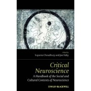 Critical Neuroscience: A Handbook of the Social and Cultural Contexts of Neuroscience
