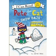 Pete the Cat: Snow Daze, Hardcover/James Dean