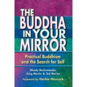 The Buddha in Your Mirror: Practical Buddhism and the Search for Self, Paperback