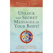 Unlock the Secret Messages of Your Body - A 28-Day Jump-Start Program for Radiant Health and Glorious Vitality (Linn Denise)(Paperback) (9781401926588)