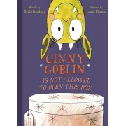 Ginny Goblin Is Not Allowed to Open This Box, Hardcover