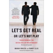 Let's Get Real Or Let's Not Play by Mahan Khalsa