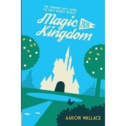 The Thinking Fan's Guide to Walt Disney World: Magic Kingdom 2020, Paperback/Aaron Wallace