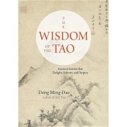 The Wisdom of the Tao: Ancient Stories That Delight, Inform, and Inspire, Paperback