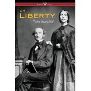 On Liberty (Wisehouse Classics - The Authoritative Harvard Edition 1909), Paperback/John Stuart Mill