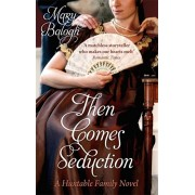 Then Comes Seduction. Number 2 in series, Paperback/Mary Balogh
