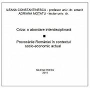Criza: o abordare interdisciplinara. Provocarile Romaniei in contextul socio-economic actual, CD/Ileana Constantinescu, Adriana Motatu