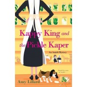 Kappy King and the Pickle Kaper, Paperback