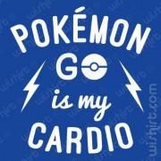 T-shirt Pokémon Go is my Cardio