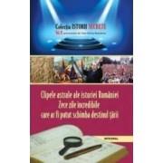 Istorii secrete Vol.2 Clipele astrale ale istoriei Romaniei