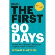 The First 90 Days, Updated and Expanded by Michael D. Watkins