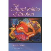 The Cultural Politics of Emotion by Sara Ahmed