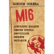 Mi6.Adevaruri socante despre istoria serviciilor secrete britanice-vol. 169/Gordon Corera