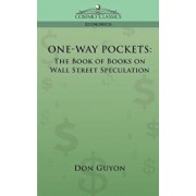 One-Way Pockets: The Book of Books on Wall Street Speculation, Paperback/Don Guyon