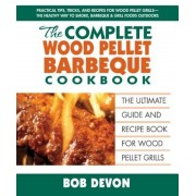 The Complete Wood Pellet Barbecue Cookbook: The Ultimate Guide & Recipe Book for Wood Pellet Grills, Paperback