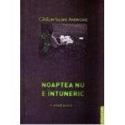 Noaptea nu e intuneric - Catalin-Iulian Andrioaie