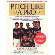 Pitch Like a Pro: A Guide for Young Pitchers and Their Coaches, Little League Through High School, Paperback/Jim Rosenthal