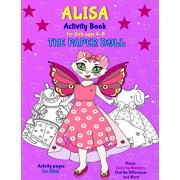 Alisa the Paper Doll: ALISA Book for girls ages 4-8, Paperback/Valentina Varol