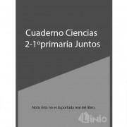 Cuaderno Ciencias 2-1ºprimaria Juntos
