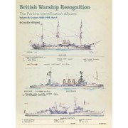 British Warship Recognition: The Perkins Identification Albums: Vol. III: Cruisers 1865-1939, Part I - The Perkins Identification Albums (9781473891456)