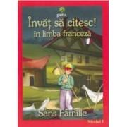 Invat sa citesc In limba franceza - Singur pe lume - Nivelul 1