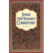 The Jewish New Testament Commentary by David H Stern