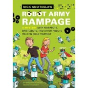 Nick and Tesla's Robot Army Rampage: A Mystery with Hoverbots, Bristle Bots, and Other Robots You Can Build Yourself, Hardcover