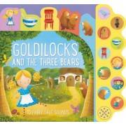 Goldilocks and the Three Bears: 10 Fairy Tale Sounds, Hardcover