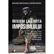 Misiuni la limita imposibilului. Misiunile care sfideaza moartea ale fortelor speciale israeliene