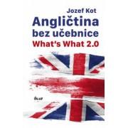 Angličtina bez učebnice - What's What 2.0(Kot Jozef)