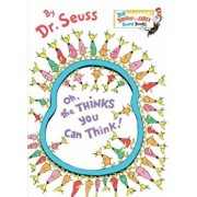 Oh, the Thinks You Can Think!, Hardcover/Dr Seuss