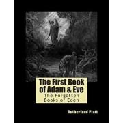 The First Book of Adam & Eve, Paperback/Rutherford Platt