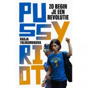 Zo begin je een revolutie - Nadja Tolokonnikova